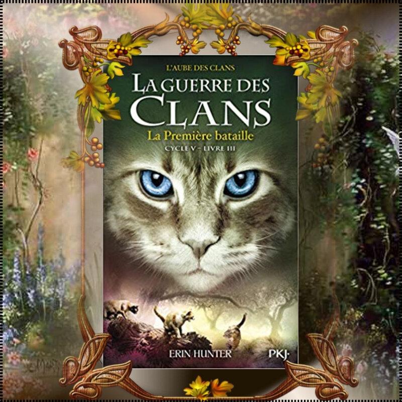 La Guerre des Clans cycle V, tome 3 : la première bataille (Erin Hunter)