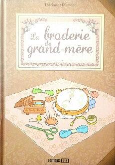 La broderie de grand-mère, l'encyclopédie des ouvrages de dames
