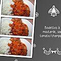 Boulettes à la moutarde, sauce tomate/champignons