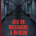 Jeu de massacre a berlin