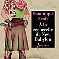 A la recherche de new babylon, dominique scali