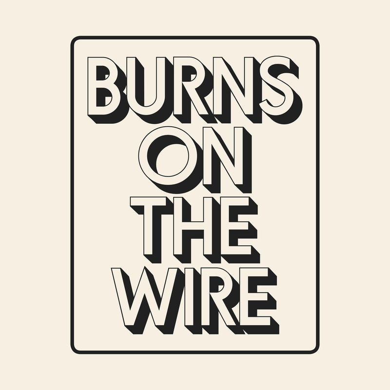 Burns on the Wire