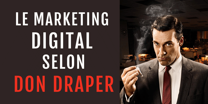 Une parodie Don Draper, personnage de fiction, par emarketing.fr