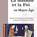 La maladie et la foi au Moyen-âge de Lydia Bonnaventure
