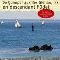 De Quimper aux îles Glénan, en descendant l'Odet