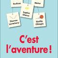 C'est l'aventure!, écrit par audren, moka, sophie chérer, thomas lavachery et gaëlle obiegly