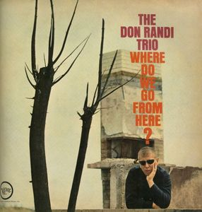 Don Randi Trio - 1962 - Where Do We Go From Here (Verve)