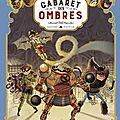 Une aventure des spectaculaires, tome 1 : le cabaret des ombres, par régis hautière & arnaud poitevin