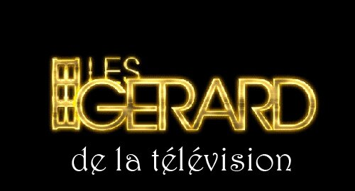 Les Gérard de la télévision