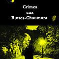 Crimes aux Buttes Chaumont