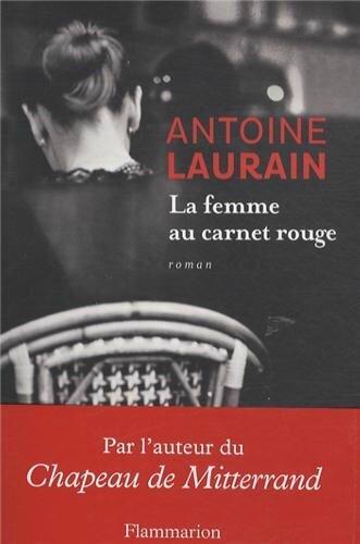 La femme au carnet rouge - Antoine LAURAIN Lectures de Liliba