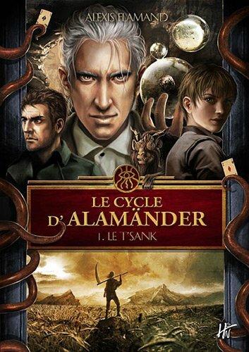 2014-21 : Le Cycle d'Alämander (Tome 1) Le T'sank d'Alexis Flamand