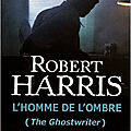 _l'homme de l'ombre (the ghostwriter)_, de robert harris (2007)