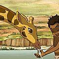 Zarafa: un dessin animé qui vaut le cou!!!