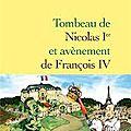 Tombeau de nicolas 1er et avènement de françois iv - patrick rambaud (2013)