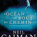 L'océan au bout du chemin - neil gaiman