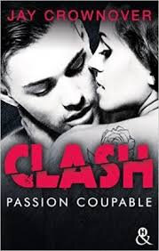 Clash Tome 2 Passion coupable de Jay Crownover