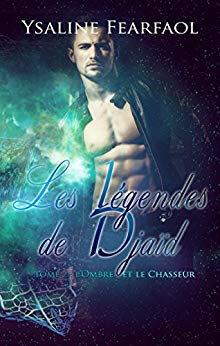"""""""Les légendes de Djaïd - L'Ombre et le Chasseur #2"""" d'Ysaline FEARFAOL"""