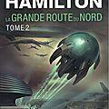 La grande route du nord - tome 2 - par peter f. hamilton
