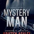 Mystery man de kristen ashley [l'homme idéal #1]