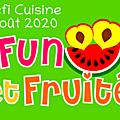 ...défi recette du mois d'août : fun et fruité...