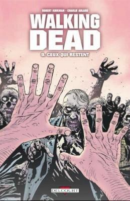 Walking Dead, tome 9, Ceux qui restent