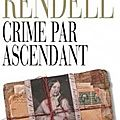 Crime par ascendant de ruth rendell : issn 2607-0006