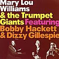 Mary Lou Williams And The Trumpet Giants Featuring Bobby Hacket & Dizzy Gillespie - 1955-71 - Mary Lou Williams And The Trumpet Giants Featuring Bobby Hacket & Dizzy Gillespie (Lone Hill Jazz)