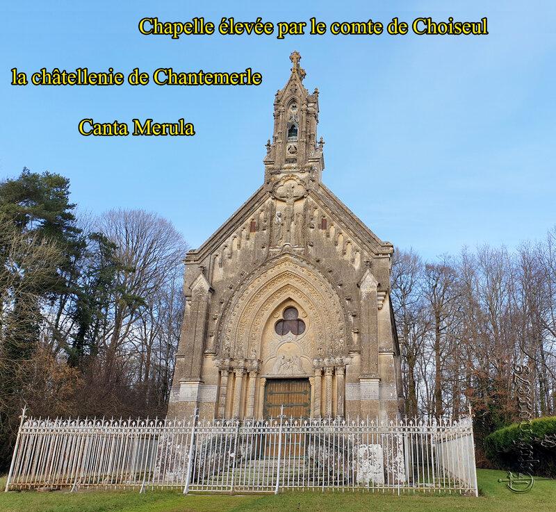 Canta Merula, la châtellenie de Chantemerle Chapelle élevée par le comte de Choiseul