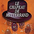 Le chapeau de mitterrand- antoine laurain