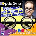 Optic 2012 : pour bien voir le bilan de sarkozy !