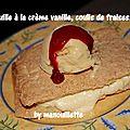 Millefeuille à la crème de vanille, coulis de fraises, glace vanille