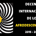 Journée internationale de l'élimination de la discrimination et décennie internationale des afrodescendants
