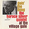 Horace Silver - 1961 - Doin' The Thing - At the Village Gate (Blue Note)