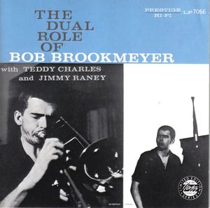 Bob_Brookmeyer_with_Teddy_Charles_and_Jimmy_Raney___1954___The_dual_Role_of_Bob_Brookmeyer__Prestige_