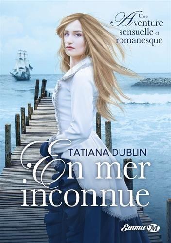 En mer inconnue de Tatiana Dublin