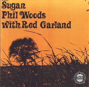 Phil_Woods_with_Red_Garland___1957___Sugan__Prestige_