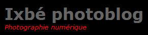 (Ixbé) Ixbé Photoblog - Photograhie numérique: Ile de France - Paris