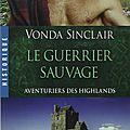 Aventuriers des highlands tome 1 : le guerrier sauvage de vonda sainclair