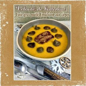 Velouté de butternut foie gras poêle emulsion aux cèpes (scrap)