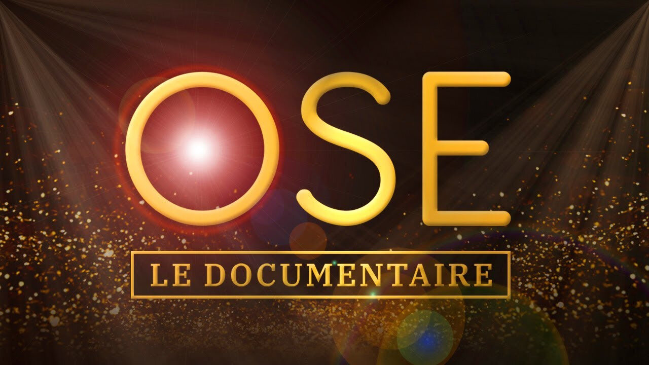 ➡️OSE! Le documentaire