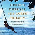 The corfu trilogy, gerald durrell