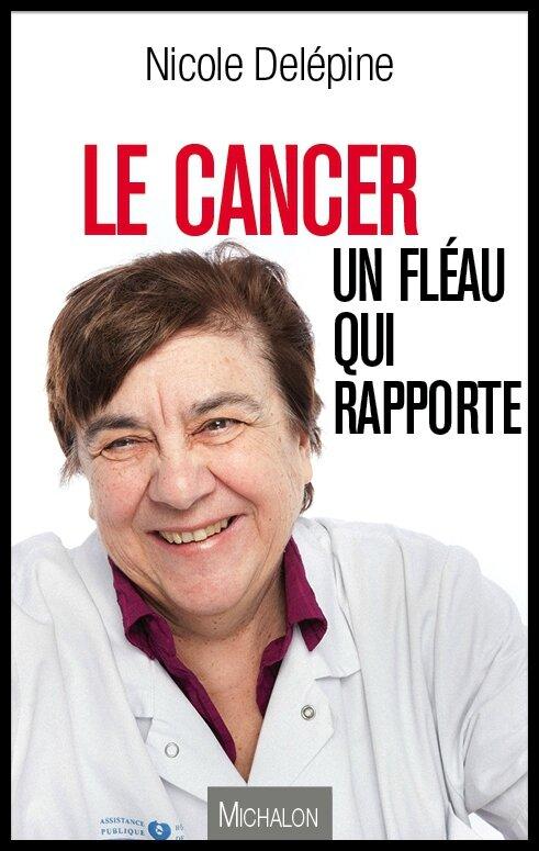 le cancer un fleau qui rapporte