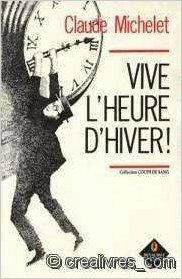 VIVE L'HEURE D'HIVER - CLAUDE MICHELET