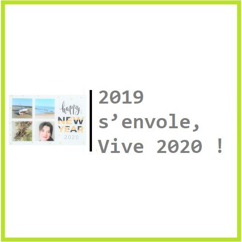 2019 s'envole, Vive 2020 !