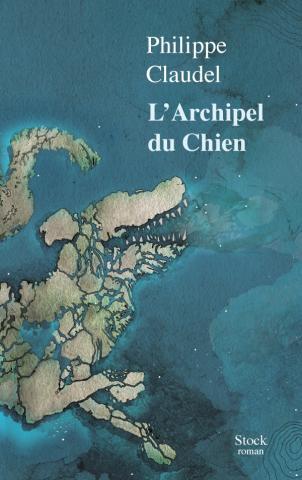 L'Archipel du Chien - Philippe Claudel