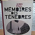 Memoires des tenebres // jerry stahl