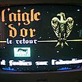 L'aigle d'or 2 - le retour !!!