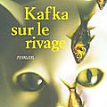 Kafka sur le rivage