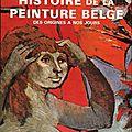 Histoire de la peinture belge des origines a nos jours, de jo gerard